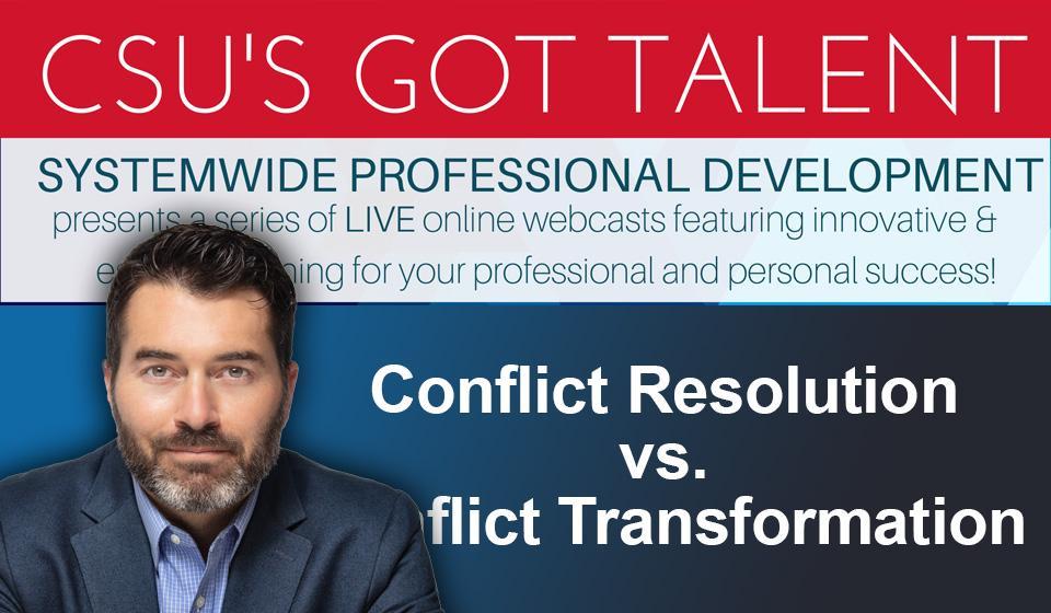 Conflict Resolution vs. Conflict Transformation