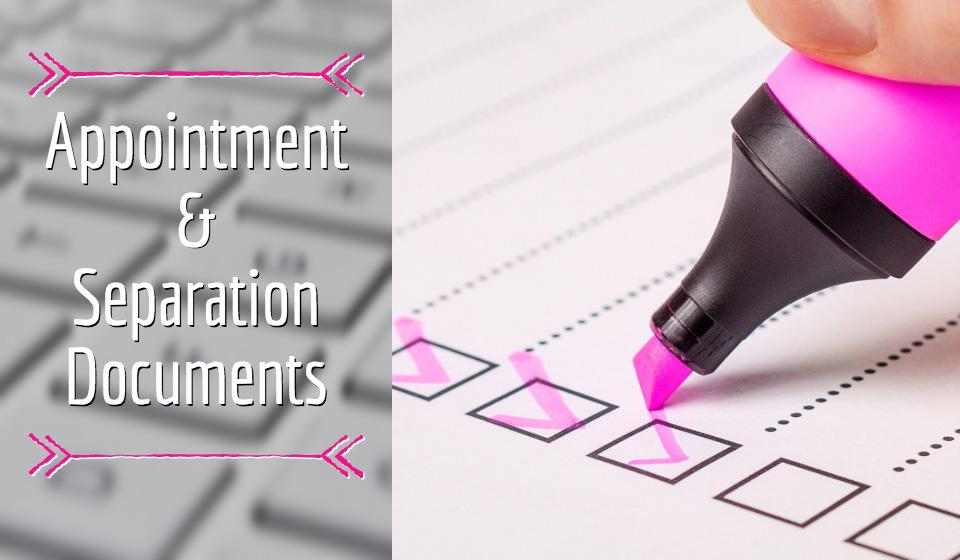 Appointment and Separation Documents