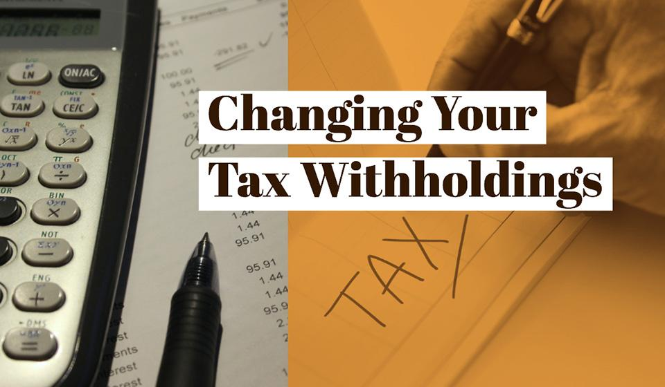 Change Tax Withholdings
