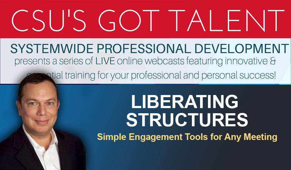 Liberating Structures: Simple Engagement Tools for Meetings