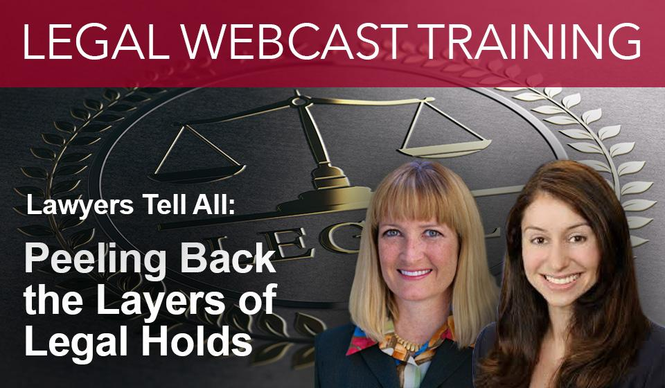 peeling back the layers of legal holds