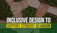 Inclusive Design to Support Student Behavior