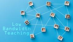 Low Bandwidth Teaching