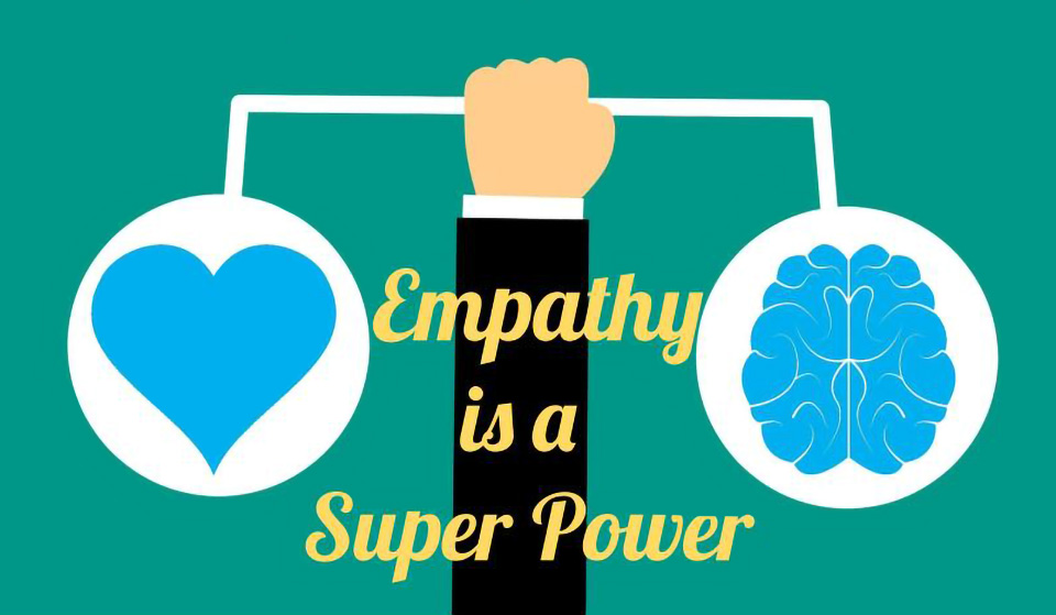 Empathy is a Superpower