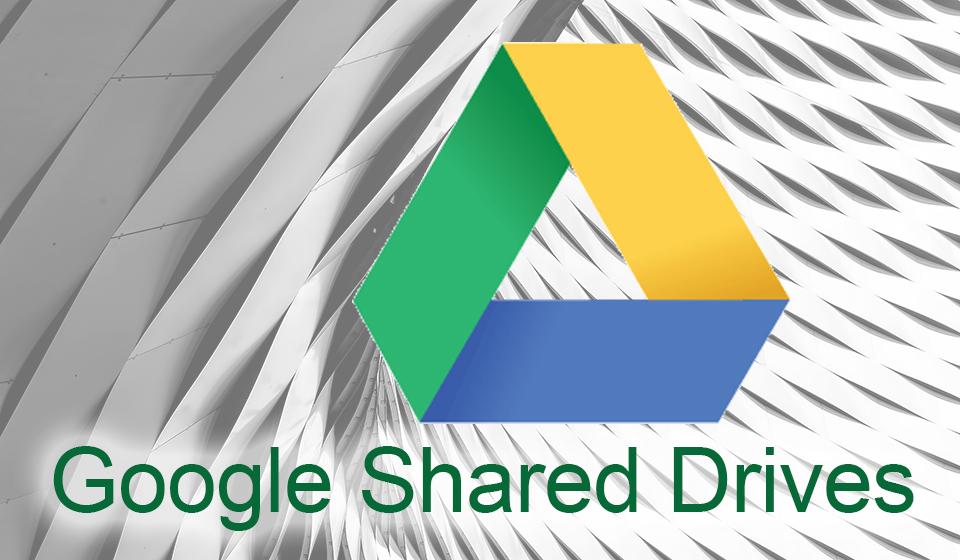 Google Shared Drives